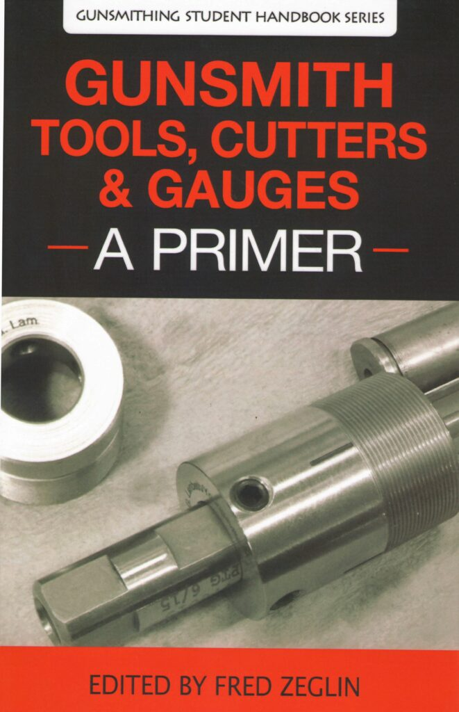 Gunsmith Tools, Cutters & Guages - A Primer