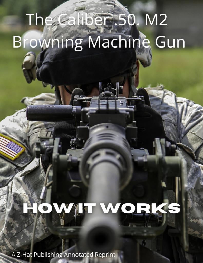 .50 M2 Browning Machine Gun Book
